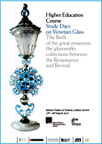 Study Days on Venetian Glass:  The Birth of the great museums: the glassworks collections between the Renaissance and Revival (432.05 KB)