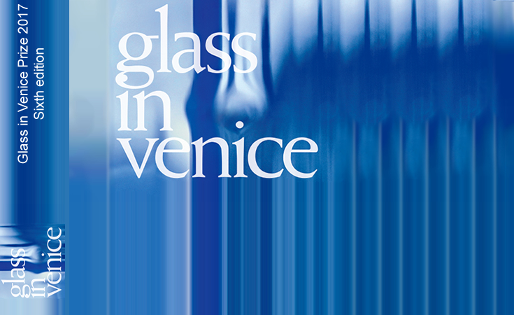 Glass in Venice Prize 2017 Sixth edition